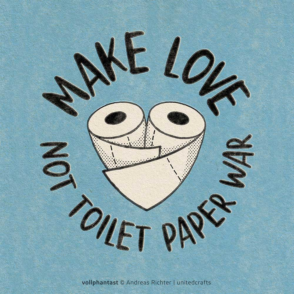 Make love, not toilet paper war
